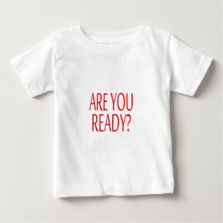 Are You Ready for 2012? Baby T-Shirt