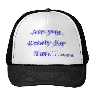 Are you Ready for him????, Matt B. Trucker Hat