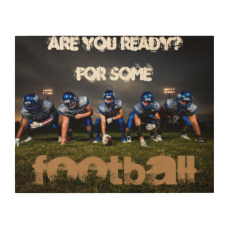Are You Ready For Some Football Wood Wall Art Wood Canvas