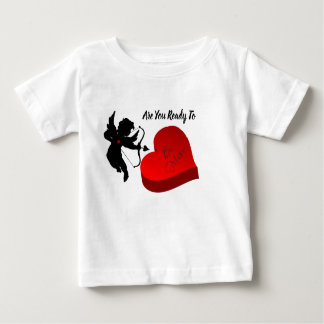 Are You Ready To Be Mine Baby T-Shirt