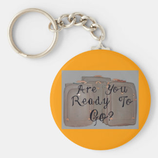 ARE YOU READY TO GO BASIC ROUND BUTTON KEYCHAIN