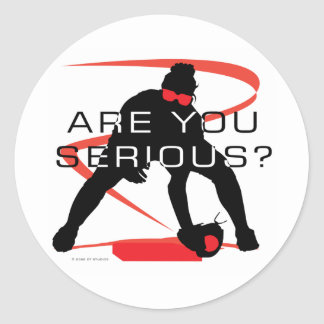 Are you serious Red Fielder Softball Round Sticker