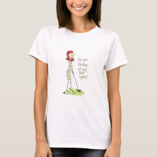Are You Staring At My Putt Again? T-Shirt