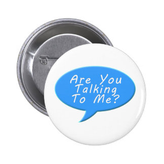 Are you talking to me buttons