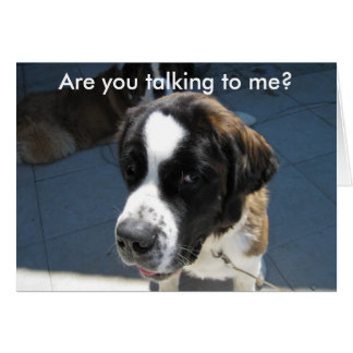 Are you talking to me? Greeting Cards