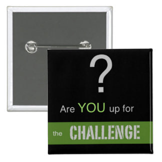 Are YOU up for the CHALLENGE? 2 Inch Square Button