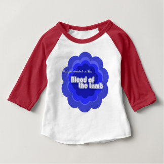 Are You Washed In The Blood of the Lamb Baby T-Shirt