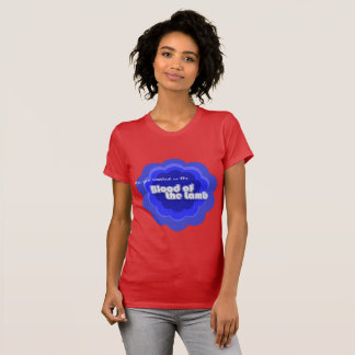 Are You Washed In The Blood of the Lamb T-Shirt