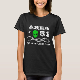 Area 51 For High-Flyers funny customizable T-Shirt