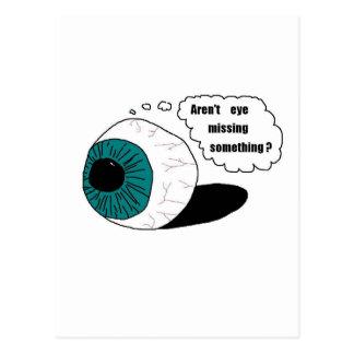 Aren't eye missing something? postcard