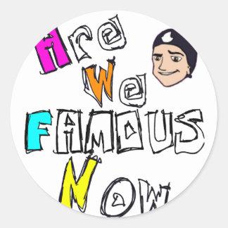 AreWeFamousNow Merch Classic Round Sticker