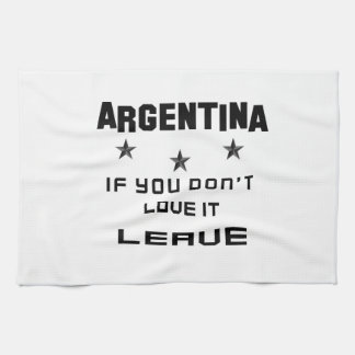 Argentina If you don't love it, Leave Kitchen Towels