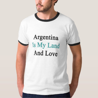 Argentina Is My Land And Love T-Shirt