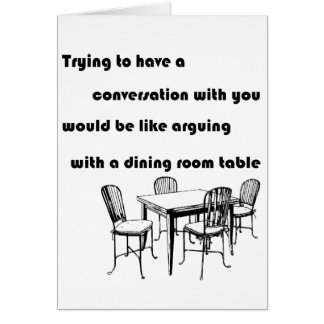 Arguing with a Dining Room Table Card