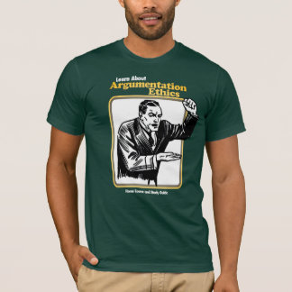 Argumentation Ethics American Apparel Tee