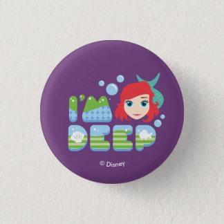 Ariel | I'm Deep 1 Inch Round Button