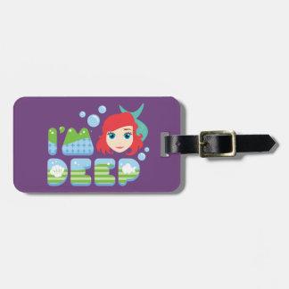 Ariel | I'm Deep Luggage Tag
