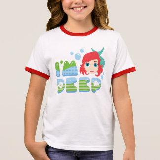 Ariel | I'm Deep Ringer T-Shirt