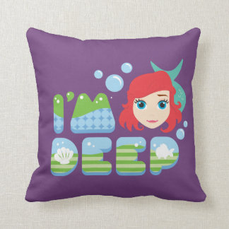 Ariel | I'm Deep Throw Pillow