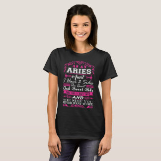 Aries Aunt I Have 3 Sides Quiet Sweet Fun Crazy T-Shirt