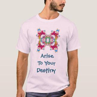 Arise To Your Destiny  Shirt