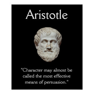 Aristotle - Character and Persuasion Quote Poster