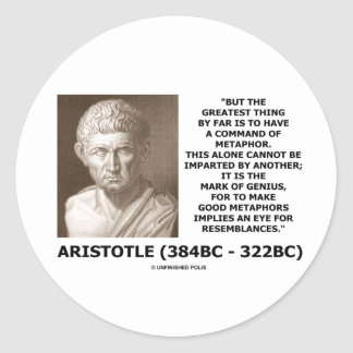 Aristotle Command Of Metaphor Mark Of Genius Quote Classic Round Sticker