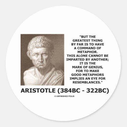Aristotle Command Of Metaphor Mark Of Genius Quote Stickers