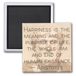 Aristotle 'Happiness...' Quote Magnet