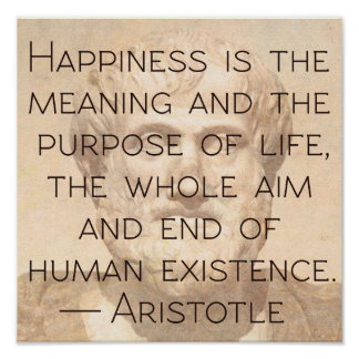 Aristotle 'Happiness...' Quote Poster