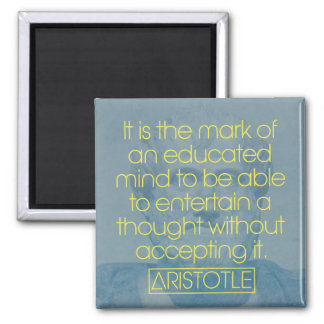 Aristotle '...the mark of an educated mind' quote magnet
