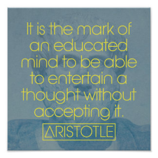 Aristotle '...the mark of an educated mind' quote poster