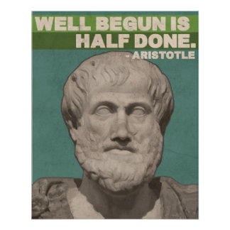 Aristotle 'Well begun is half done' Quote Poster