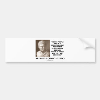 Aristotle Young People Condition Intoxication Bumper Sticker
