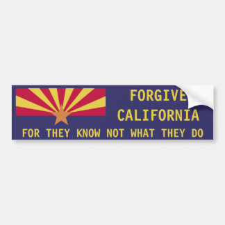 Arizona: Forgive California Bumper Sticker