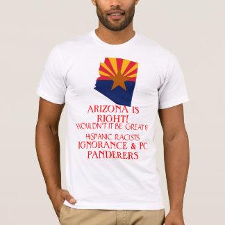 ARIZONA IS RIGHT! T-Shirt