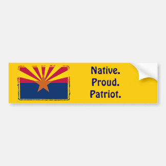 Arizona - Native. Proud. Patriot. Bumper Sticker