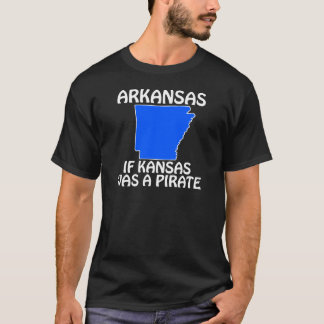Arkansas - If Kansas Was A Pirate T-Shirt
