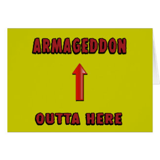 Armageddon Outta Here End Times Merchandise Greeting Card