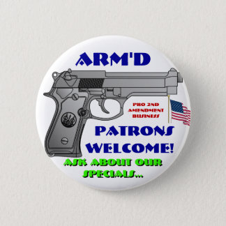 ARMED Patrons Welcome 2 Inch Round Button