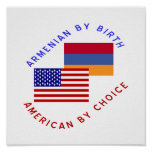 Armenian By Birth, American By Choice Posters