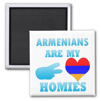 Armenians are my Homies Magnet