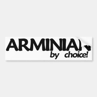 Arminian By Choice! Bumper Sticker