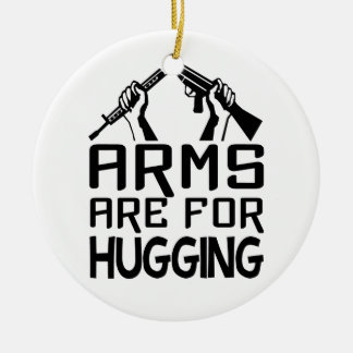 Arms Are For Hugging ornament, customize Ceramic Ornament