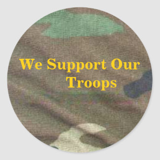 army camo, We Support Our       Troops Classic Round Sticker