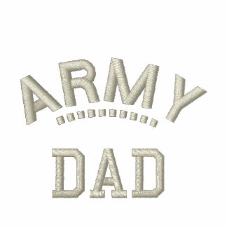 Army Dad Military Family Pride Embroidered Shirts