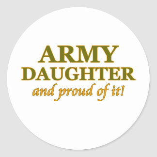 Army Daughter and Proud of It Round Stickers