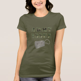 Army Issue Wife T-Shirt