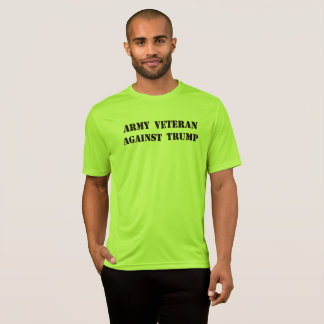 Army Veteran Against Trump T-Shirt