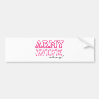 Army Wife in training Bumper Sticker